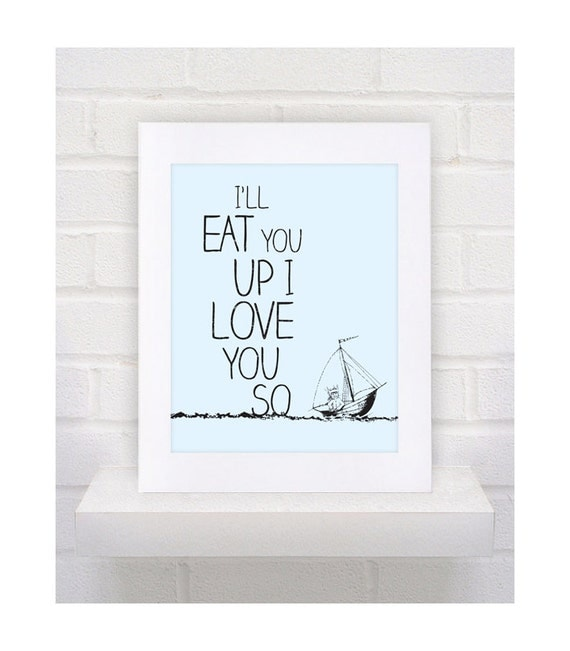 Digital Download Where the Wild Things Are Nursery Art, I'll Eat You Up I Love You So - 8x10 or 11x14
