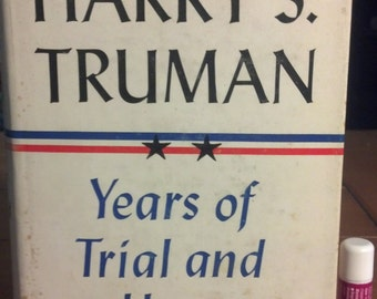 Years of Trial and Hope, Memoirs by Harry S. Truman Volume II 1956
