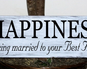 Primitive - Happiness is being married to your best friend wood sign