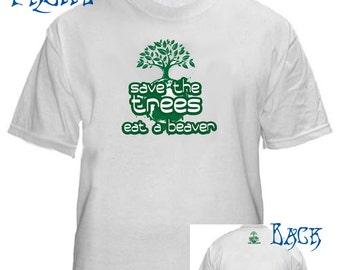 Save the Trees Eat a Beaver - humor Greenpeace t-shirt