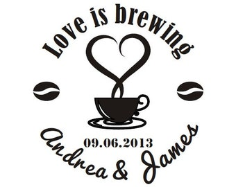 """Custom Wedding Rubber Stamp - Love Is Brewing Stamp - Custom Rubber Stamp for DIY - Wedding Favor Tags Stamp - Personalized 2,5"""" x 2,5"""""""