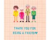 Thank You For Being A Friend - Golden Girls - Friend/Thank You Card