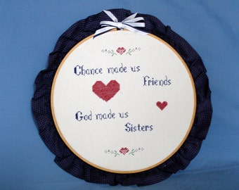Cross Stitch:Chance Made Us Friends, God Made Us Sisters - Vintage Wall Hanging
