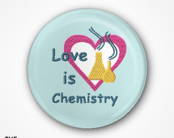 Love is Chemistry  Badge or Magnet. Available as 2.5cm Pin Badge or 3.8cm Pin Badge or Magnet