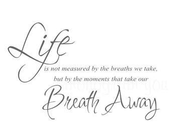 Life Is Not Measured By The Breaths Quote Fair Life Is Not Measured  Etsy