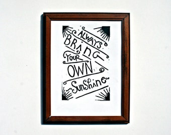 "always bring your own sunshine linoleum block print - 9"" x 12"" wall art"