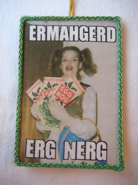 ERMAHGERD ERG NERG Oh my god Egg Nog Ornament