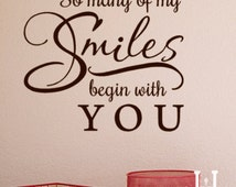 So Many of my Smiles begin with You wall decal words sticker, home deocr vinyl lettering