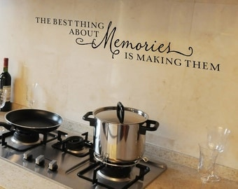 The best thing about memories is making them wall decal - family quote wall decal - kitchen wall decal - quote for photo display