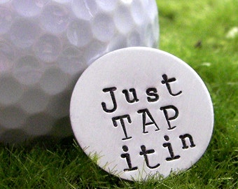 Just Tap It In hand stamped sterling silver golf ball marker