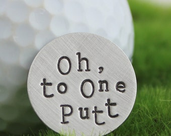 Oh to One Putt hand stamped sterling silver golf ball marker