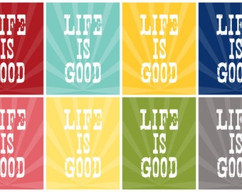 Life is Good - Subway Art - Instant Download