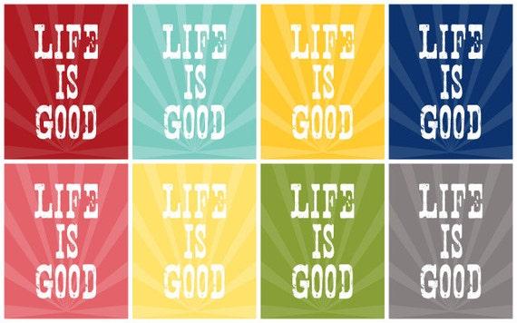 Life is Good - Subway Art - Instant Download