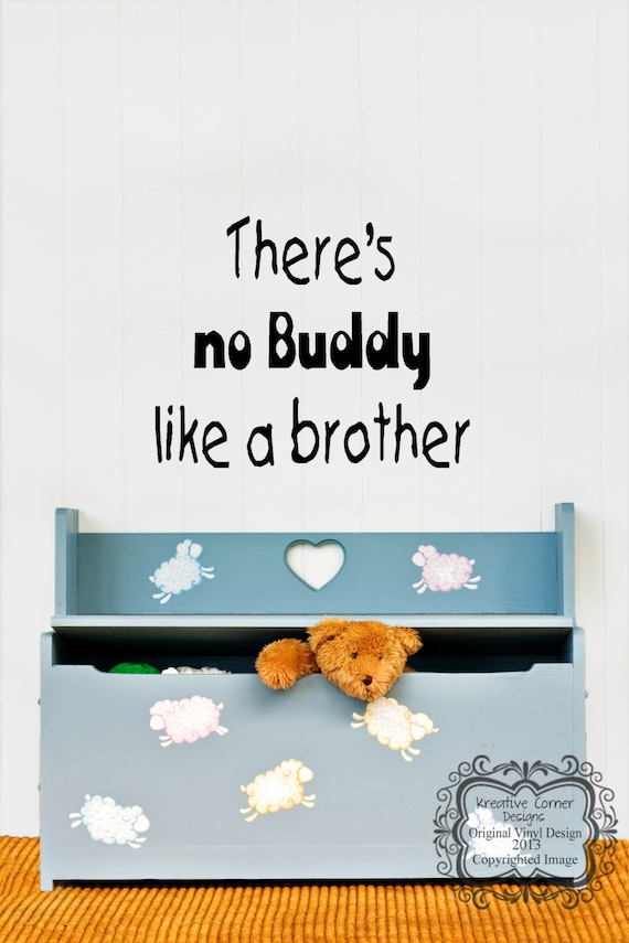There's No Buddy Like A Brother Vinyl Decal