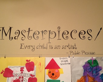 Masterpieces Decal ~Every Child Is An Artist Wall Decal ~Masterpieces Wall Decal ~Playroom Decor ~Children Art Display ~Childrens Wall Decal