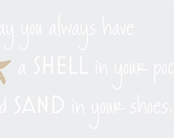 May you always have a shell in your pocket sand 43x22 Vinyl Wall Decal Decor Wall Lettering Words Quotes Decals Art Custom