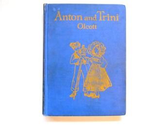 Anton and Trini, Children of the Alpland, a Vintage Children's Book