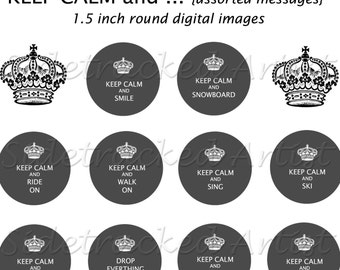 INSTANT Download / Keep Calm ... assorted messages 1.5 inch round Dark Gray DIGITAL IMAGE Set No. 286
