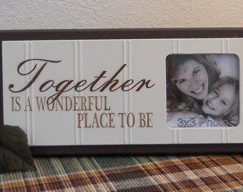 Together Is A Wonderful Place To Be - Beautiful Family Gift Wooden Frame, Home Wall Decor Black or Brown - Wood Signs with Photo Frames