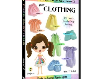 Learn How to Sew for Kids Pixie Doll Clothing DVD Level 3 (Advanced Sewing Project for ages 5 and up)