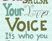 Don't Shush Your Inner Voice 8 x 10 Digital Print inspirational