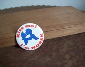Vintage pin back button Kiss Me Im Norsk  Free shipping to USA