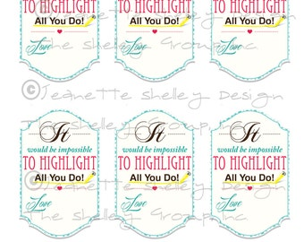 """instant download... DIY Printable Teacher Appreciation """"Impossible to highlight all you do"""" Gift Tags"""
