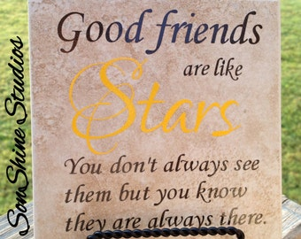 Tile - Good Friends Are....saying.