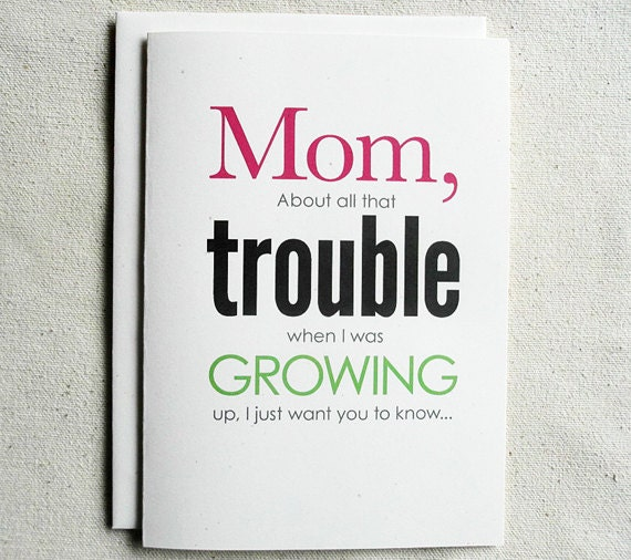 Mothers Day Card Funny Mom About all that Trouble – Birthday Cards for Mom Funny