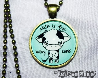 "Milk is for Baby Cows 1"" Pendant Necklace - or 2 for 20 - ReLove Plan.et"