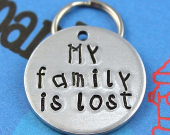 Custom Aluminum Pet ID Tag - Personalized Dog or Cat Name Tag - Unique Font - My Family is Lost - Hand Stamped