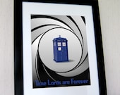 """Time Lords Are Forever, Doctor Who Tardis and James Bond Parody 8x10"""" Print."""