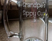 Etched Beer Mug- Grandpa's, Daddy's, or Papa's Sippy Cup