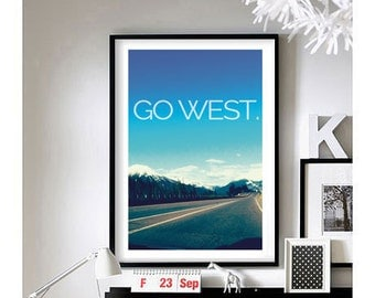 Travel Quotes ('Go West') - A3 Art Print