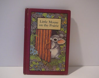 Little Mouse on the Prairie, Serendipity book, 1978, Stephen Cosgrove, Robin James
