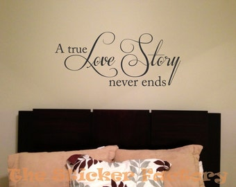 A true love story never ends vinyl wall decal quote