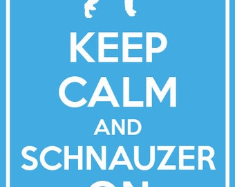 Keep Calm and Schnauzer On Silhouette, Dog Print, Home Decor, Custom Size, Art Print, Perfect Gift, Pet Lover Gift