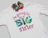 I'm Going to be a BIG sister Shirt  - Big sister shirt