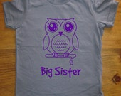 Big Sister Shirt - 8 Colors Available - Kids Owl Big Sister T shirt Sizes 2T, 4T, 6, 8, 10, 12 - Gift Friendly