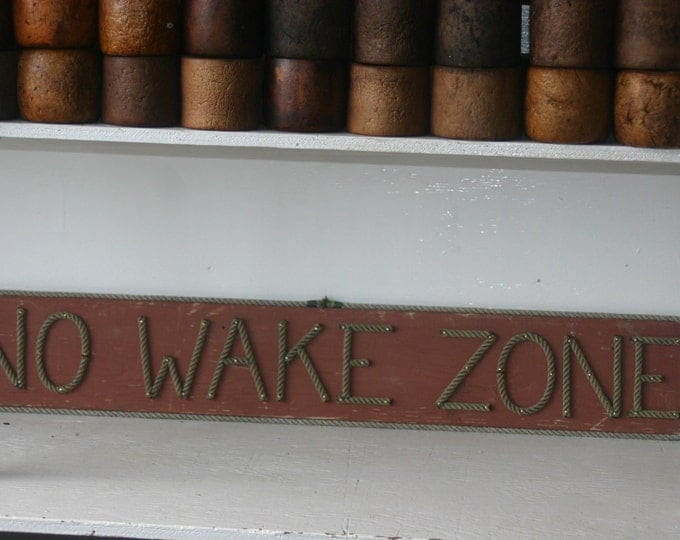NO WAKE ZONE Nautical Sign Rope Letters Distressed Reclaimed Wood Outdoor/Indoor