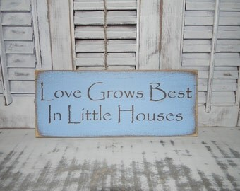 Love Grows Best In Little Houses Sign Rustic Shabby Chic Country Decor Signs