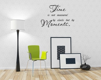 Moments Measure Time Wall Decal Sticker Quote Vinyl Art Lettering Graphic (J80)