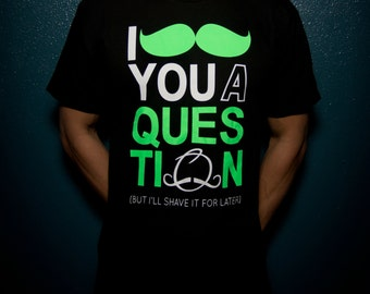 I Mustache You A Question Shirt. Moustache T Shirt. mustache party. 3XL shirt. 2XL Shirt. shirt meme. But I'll Shave it for later. Funny
