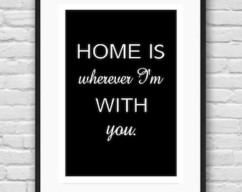 Home is Wherever I'm with you - Typography Art Print - 8 x 10 in.