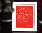 I Love You More - Print Wall Art - Custom Valentine, anniversary, birthday, baby shower, or wedding gift