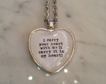 ee cummings i carry your heart with me Pendant Necklace