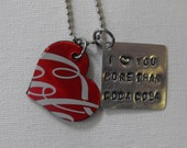Recycled Soda Can Hand Stamped Metal Personalized Necklace I Love You More Than Coca Cola