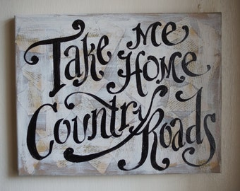 Take Me Home Country Roads Original Painted Canvas - children - song lyric - fun custom canvas