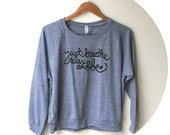 Just Breathe, Relax, and Be- Yoga- Inspiration- Meditation. Slouchy Pullover. MADE TO ORDER
