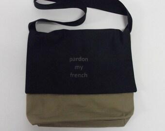 Handmade hand Printed Pardon My French Messenger Bag